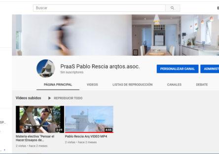 Canal de YouTube PraaS Pablo Rescia arqtos. asociados